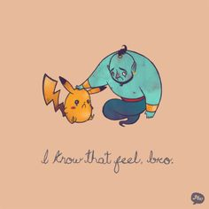 """""""Itty bitty living space? I know that feel, bro."""" Pokemon world problems."""