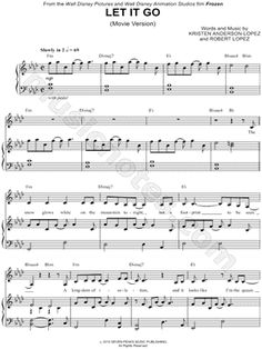 "Let It Go (Movie Version) from ""Frozen"", but also this website has the sheet music from other people."