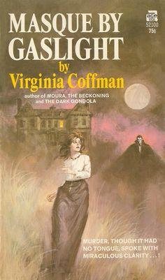 Virginia Coffman: Masque by Gaslight Archie Comics, Gothic Books, Vintage Book Covers, Horror Books, Vintage Gothic, Thriller Books, Gothic Horror, Historical Romance, Pulp Fiction