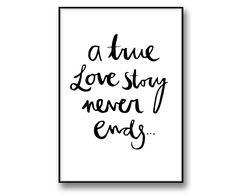 """""""A True Love Story never ends - En sann kärlekshistoria har inget slut."""" - tavla / prints / poster"""