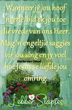 Lekker Dag, Qoutes, Life Quotes, Evening Quotes, Evening Greetings, Afrikaanse Quotes, Goeie Nag, Goeie More, Morning Inspirational Quotes