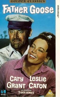 Father Goose the Cary Grant and Leslie Caron - one of the first movies I can remember watching. Love these two