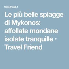 Le più belle spiagge di Mykonos: affollate mondane isolate tranquille • Travel Friend