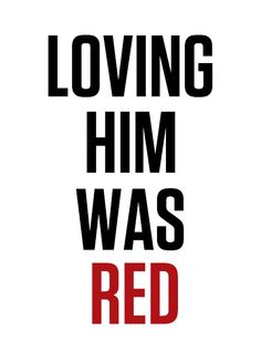 Taylor Swift- Red :)! Quote from the song RED