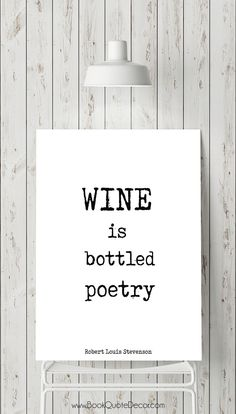 Wine is Bottled Poetry black and white art print for wall decor. Robert Louis Stevenson quote poster gift. Click on the image to go directly to my Etsy shop to see more details and use code 5OFFTODAY at checkout to get $5 TODAY!
