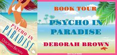 Psycho in Paradise by Deborah Brown (Paradise Series Book 15) book tour badge https://beckvalleybooks.blogspot.com/2018/07/psycho-in-paradise-by-deborah-brown.html