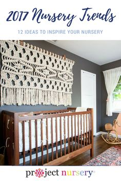 The creativity of our readers always floors us, and if our time spent scouring the internet, instagram and design mags is any indication, 2017 is looking to be one of the best years in design yet. So with that, it's time to announce our annual nursery trends predictions for the year to come. Here are our top 12 nursery trends for 2017.