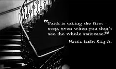 faith is taking a step without seeing the staircase images - Google Search