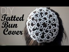 Tatted Bun Cover From a Doily - YouTube