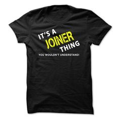 It is a JOINER Thing T Shirts, Hoodies, Sweatshirts. GET ONE ==> https://www.sunfrog.com/No-Category/It-is-a-JOINER-Thing-Tee-Black.html?41382
