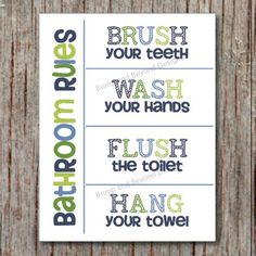 Brush your teeth, Wash your hands, Flush the toilet, Hang your towel. Bathroom Rules printable wall art is the perfect decor for any