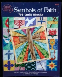 Symbols of Faith, 44 Quilt Block patterns book. Includes crosses, lotus, ying yang, dove, fish, angels and more!