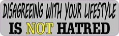 10in x 3in Disagreeing is Not Hatred Bumper Sticker Vinyl Vehicle Decal