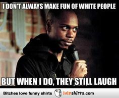 heh heh Dave Chappelle Chappelle show on Comedy central funny lol Funny As Hell, Wtf Funny, Funny Jokes, Hilarious, Funny Shit, Crazy Funny, Memes Humor, Humor Humour, Humor Quotes