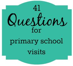 41 questions for primary school visits in readiness for school applications (downloadable list)