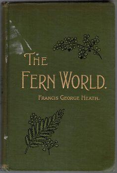 FERN & IVY'S WOODLAND COTTAGE -The Fern World - F.G.Heath 1898