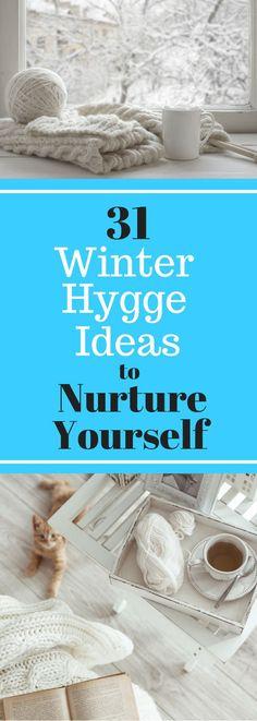 31 Winter Hygge Ideas to Nurture Yourself - Cozy Lifestyle Ideas for the Christmas season