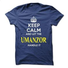 UMANZOR - KEEP CALM AND LET THE UMANZOR HANDLE IT - #tshirt makeover #tshirt display. CHECK PRICE => https://www.sunfrog.com/Valentines/UMANZOR--KEEP-CALM-AND-LET-THE-UMANZOR-HANDLE-IT-52563067-Guys.html?68278