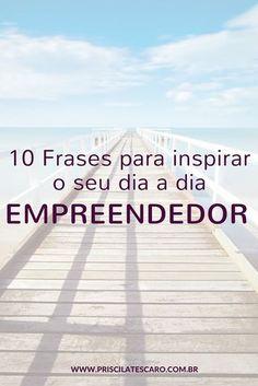 10 Frases para inspirar o seu dia a dia empreendedor
