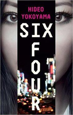 Six Four by Hideo Yokoyama - 2nd February