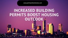 Increased Building Permits Boost Housing Outlook #RealEstate