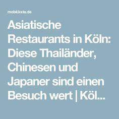 Asiatische Restaurants in Köln: Diese Thailänder, Chinesen und Japaner sind einen Besuch wert | Kölner Stadt-Anzeiger
