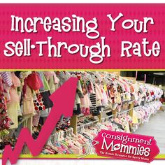 Increasing Your Sell-Through Rate at Kids Consignment Sales #consignmentmommies #kidsConsignment #makesomemoneyhoney