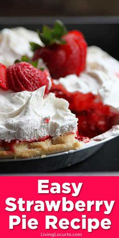 A delicious super easy strawberry pie! With only a few ingredients, this simple … A delicious super easy strawberry pie! With only a few ingredients, this simple to make fresh chilled pie is a quick summer dessert. Easy Strawberry Pie, Fresh Strawberry Recipes, Strawberry Desserts, Easy No Bake Desserts, Summer Desserts, Strudel, Pie Recipes, Dessert Recipes, Party Recipes
