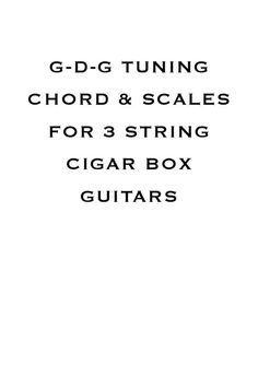 the three string charts cigar box guitar in 2019 cigar box nation cigar box guitar box guitar. Black Bedroom Furniture Sets. Home Design Ideas