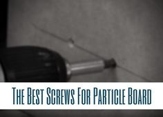 If you are working with particle board, you have to be careful about fasteners and screws. Read our guide to the best screws for particle board first!