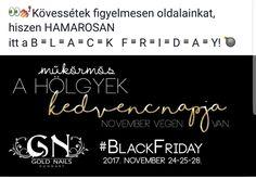 👀www.goldnails.eu ✌➡️BLACK FRIDAY ⬅️ 🕛 2017. november 24-25-26. #BlackFriday #GoldNailsWebShop #akció #akciók #feketepéntek #november #november24 #november25 #november26 #kedvencnap #műkörmös #műkörmösöknapja #műkörmösökkedvencnapja
