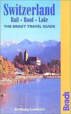 Switzerland : The Bradt Travel Guide  (ExLib) by Anthony J. Lambert