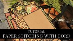Paper Stitching with Cord Tutorial by Carla La Vera for Graphic 45 Craft Tutorials, Craft Ideas, Safari Adventure, Graphic 45, Scrapbooks, Mini Albums, Hemp, Cord, Addiction