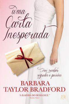 """Uma Carta Inesperada"", Barbara Taylor Bradford"