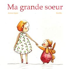 Ma grande sœur d'Anne Loyer, illustré par Soufie, Éditions Limonade
