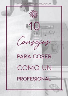 10 consejos para coser como un profesional. – Nocturno Design Blog Sewing Stitches, Design Blog, Sewing Tutorials, Projects To Try, Baby Shower, Tips, Margarita, Ideas Para, Jeans