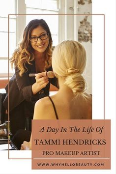 A Day in the Life of Professional Makeup Artist Tammi Hendricks