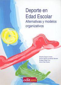 Deporte en edad escolar : alternativas y modelos organizativos / Eduardo Segarra Vicéns... [et al.]