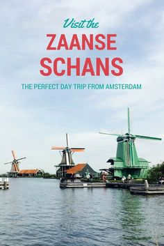 The Zaanse Schans is the perfect day trip from Amsterdam to explore beautiful Dutch windmills!