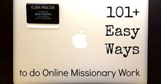 Online missionary work is easy. You just have to know how to do it. Here are 101 easy ways you can do it right now, no matter how much time you have.