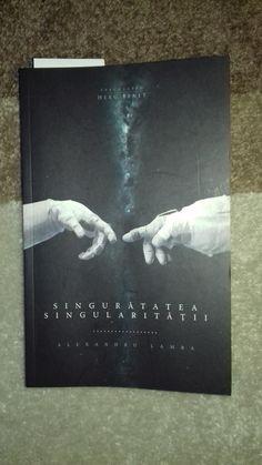 Alexandru Lamba-Singurătatea Singularităţii/ Editura Herg Benet