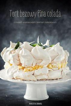Tort bezowy { Piña Colada Cake Meringue Pavlova of Coconut-Pineapple } Meringue Desserts, Meringue Cake, Just Desserts, Delicious Desserts, Yummy Food, Cupcakes, Cupcake Cakes, Sweet Recipes, Cake Recipes