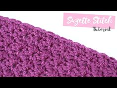 Crochet The Suzette Stitch Baby Blanket - Free And Easy Video Tutorial