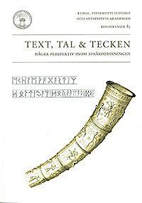 Text, tal och tecken : Några perspektiv inom språkforskningen (häftad)