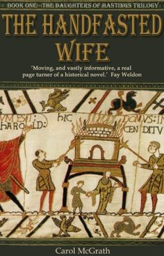 The Handfasted Wife - an historical novel (The Daughters of Hastings) by Carol McGrath, http://www.amazon.com/dp/B00CL7QBVM/ref=cm_sw_r_pi_dp_QOjGtb1TTYYPX
