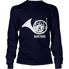 Band Nerd French Horn WHT T-Shirts  #gift #ideas #Popular #Everything #Videos #Shop #Animals #pets #Architecture #Art #Cars #motorcycles #Celebrities #DIY #crafts #Design #Education #Entertainment #Food #drink #Gardening #Geek #Hair #beauty #Health #fitness #History #Holidays #events #Home decor #Humor #Illustrations #posters #Kids #parenting #Men #Outdoors #Photography #Products #Quotes #Science #nature #Sports #Tattoos #Technology #Travel #Weddings #Women