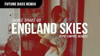 "RADIO   CORAZÓN  MUSICAL  TV: SHAKE SHAKE GO: ""ENGLAND SKIES"" (PAPIER REMIX) [FO..."