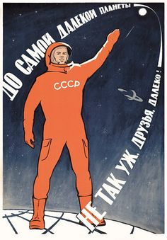 The distance to even the farthest planet is not that long, my friends!   by A. Vinokurov, 1963