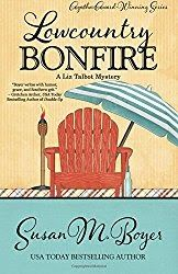 Lowcountry Bonfire  By Susan M. Boyer  Lowcountry Bonfire is book #6 in the Liz Talbot Mystery Series by Susan M. Boyer. All of these books are great but Lowcountry Bonfire is I think the most powerful one yet!  Once again we are treated to Mamas wonderful drool-inducing cooking and Daddys antics which aid in his favorite pastime of getting Mama riled up. Also there is a bit of after life assistance as Liz and Nate seek to uncover the mysteries of the most recent crime on the island of…