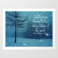 CHARACTER IS FORMED IN A BLIZZARD  Art Print by Tara Yarte  - $16.00